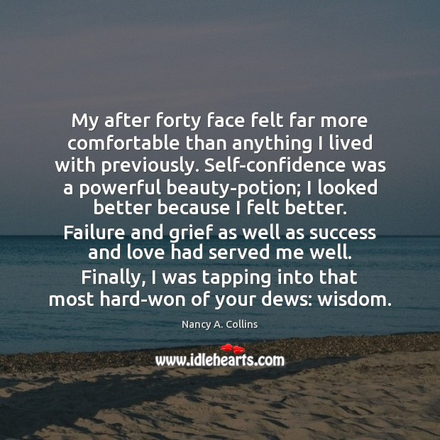 My after forty face felt far more comfortable than anything I lived Image