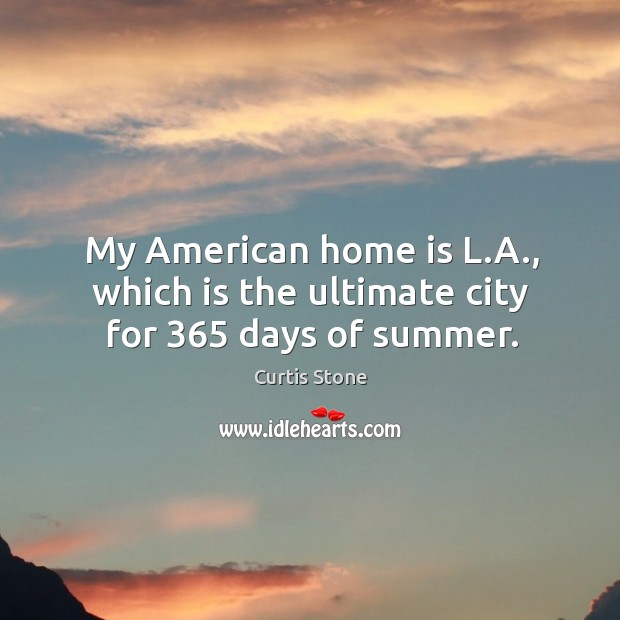 My american home is l.a., which is the ultimate city for 365 days of summer. Image