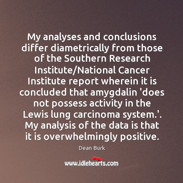 My analyses and conclusions differ diametrically from those of the Southern Research Data Quotes Image