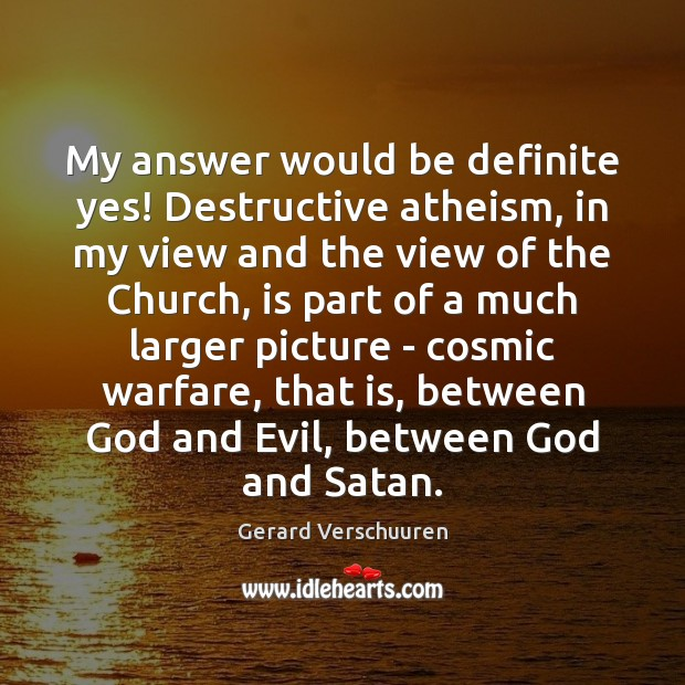 My answer would be definite yes! Destructive atheism, in my view and Image