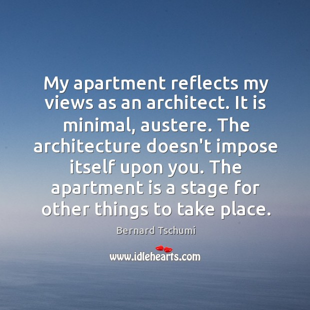 Image, My apartment reflects my views as an architect. It is minimal, austere.