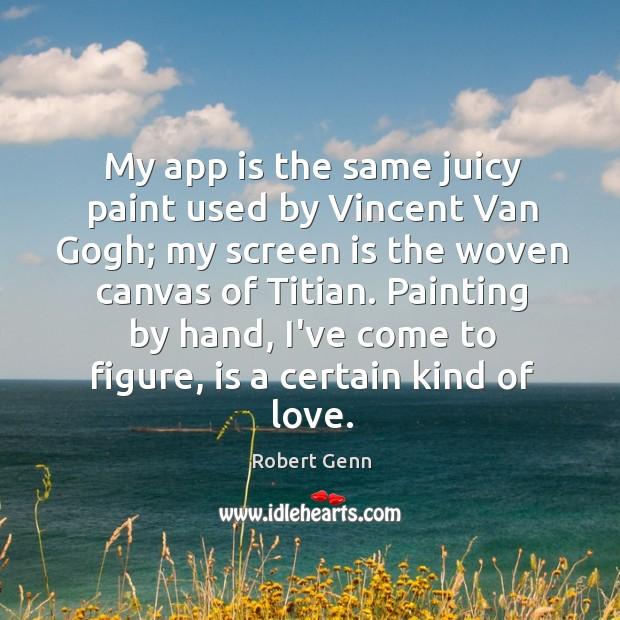 My app is the same juicy paint used by Vincent Van Gogh; Image