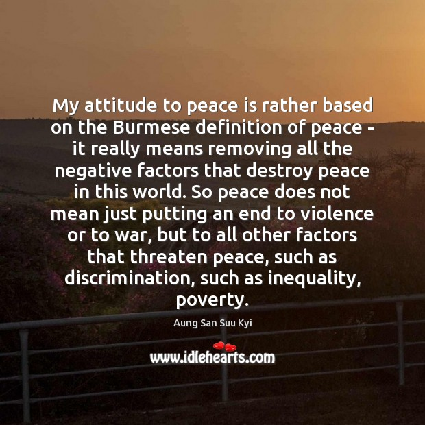 My attitude to peace is rather based on the Burmese definition of Image