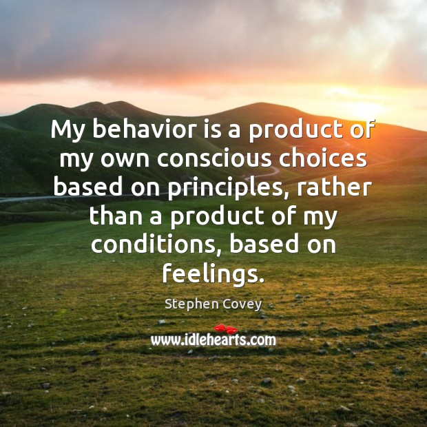 Image, My behavior is a product of my own conscious choices based on