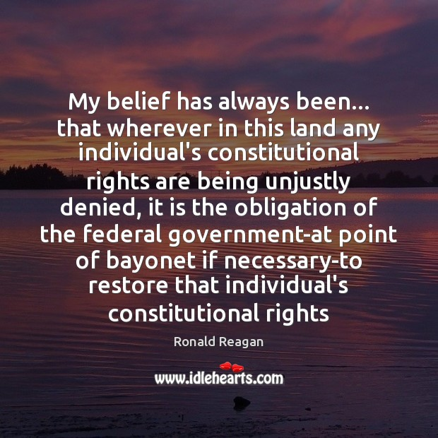 My belief has always been… that wherever in this land any individual's Image