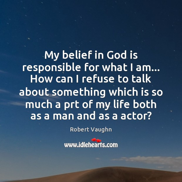 My belief in God is responsible for what I am… How can Image