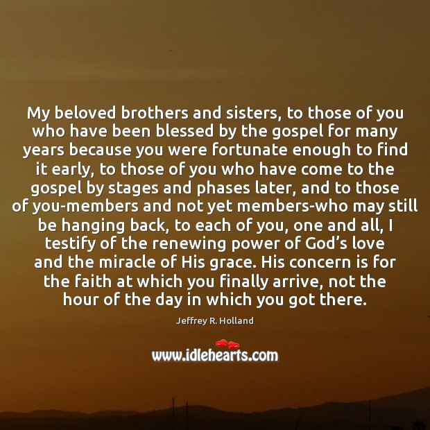 Image, My beloved brothers and sisters, to those of you who have been