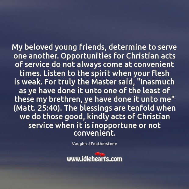 Image, My beloved young friends, determine to serve one another. Opportunities for Christian