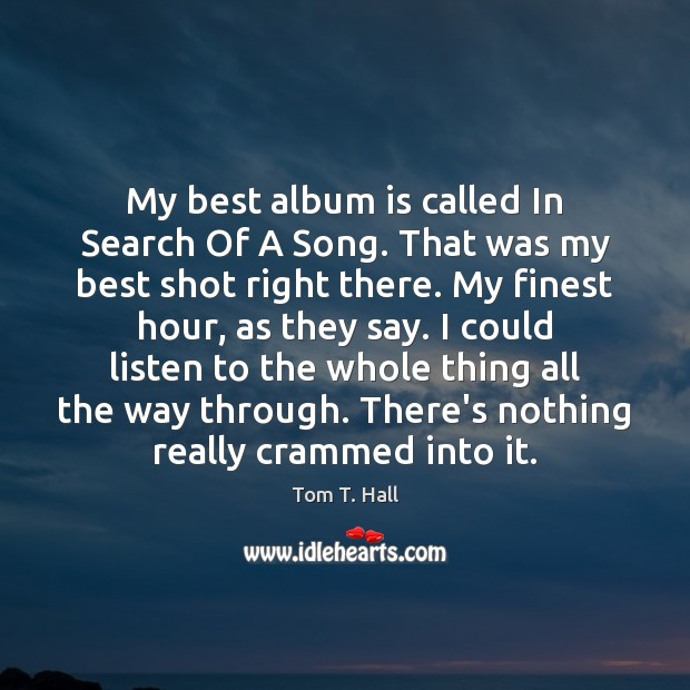 My best album is called In Search Of A Song. That was Image