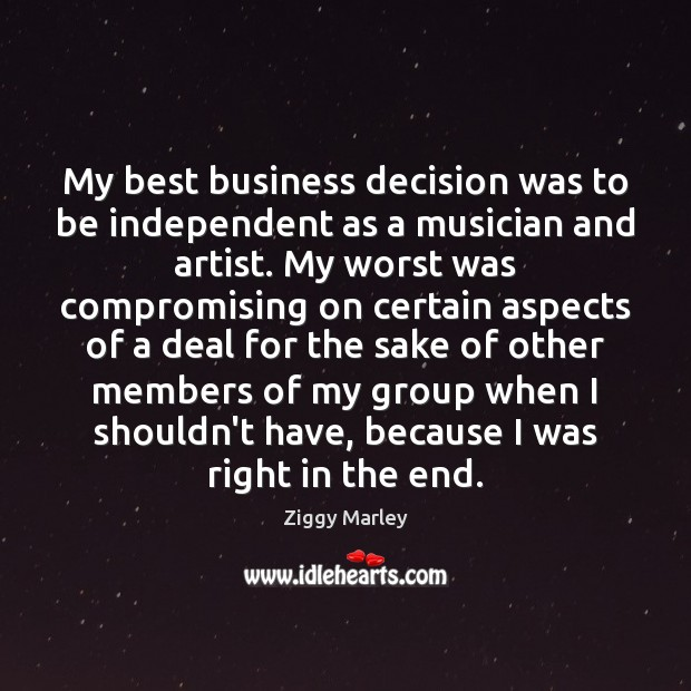 Image, My best business decision was to be independent as a musician and