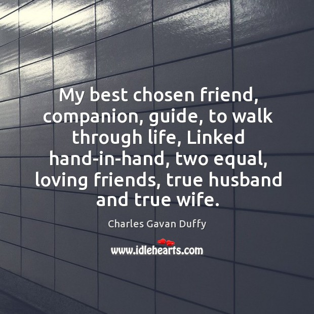 My best chosen friend, companion, guide, to walk through life, Linked hand-in-hand, Image