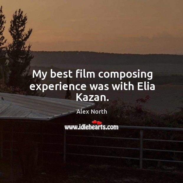 Image, My best film composing experience was with elia kazan.