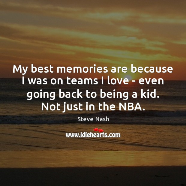 My best memories are because I was on teams I love – Image