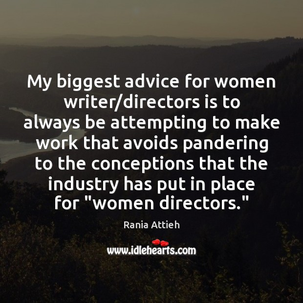 Image, My biggest advice for women writer/directors is to always be attempting