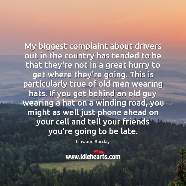 Image, My biggest complaint about drivers out in the country has tended to