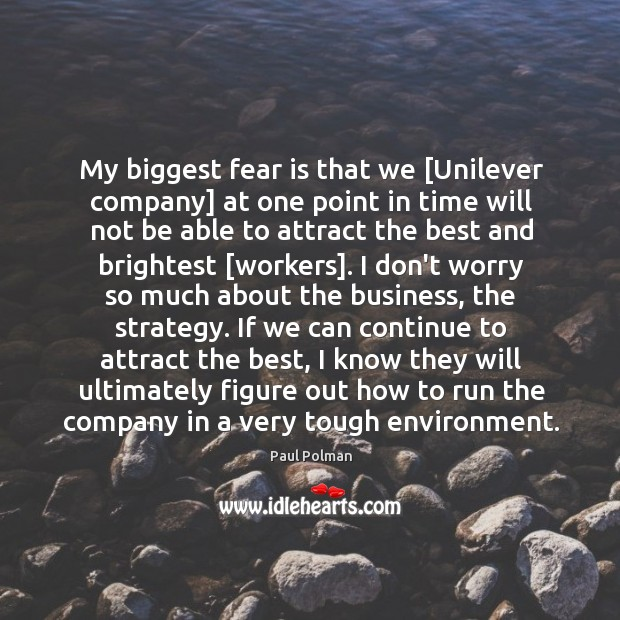 My biggest fear is that we [Unilever company] at one point in Image