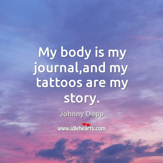 Image, My body is my journal,and my tattoos are my story.