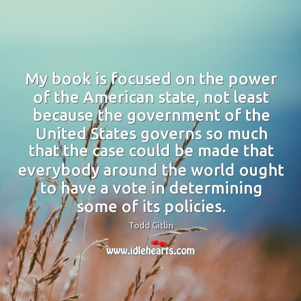 My book is focused on the power of the american state, not least because the government Image