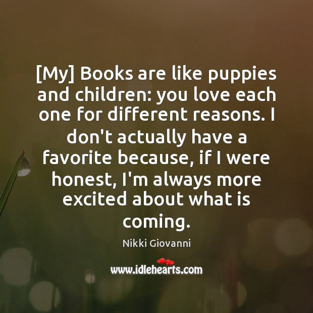 Image, [My] Books are like puppies and children: you love each one for