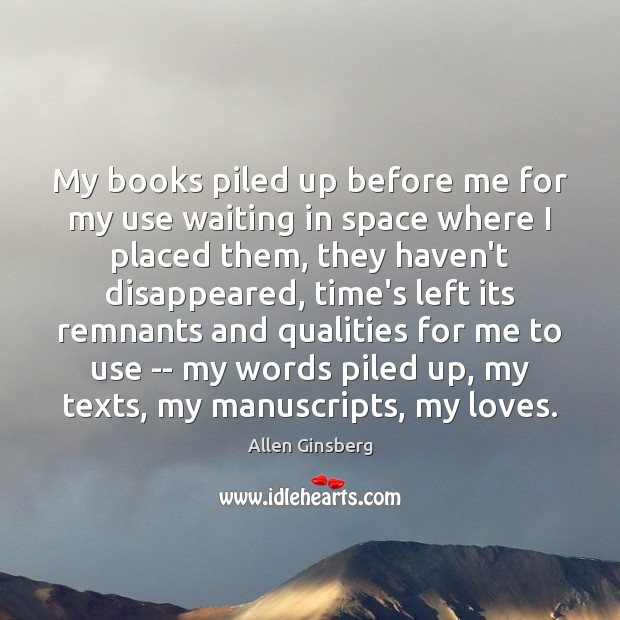 Image, My books piled up before me for my use waiting in space
