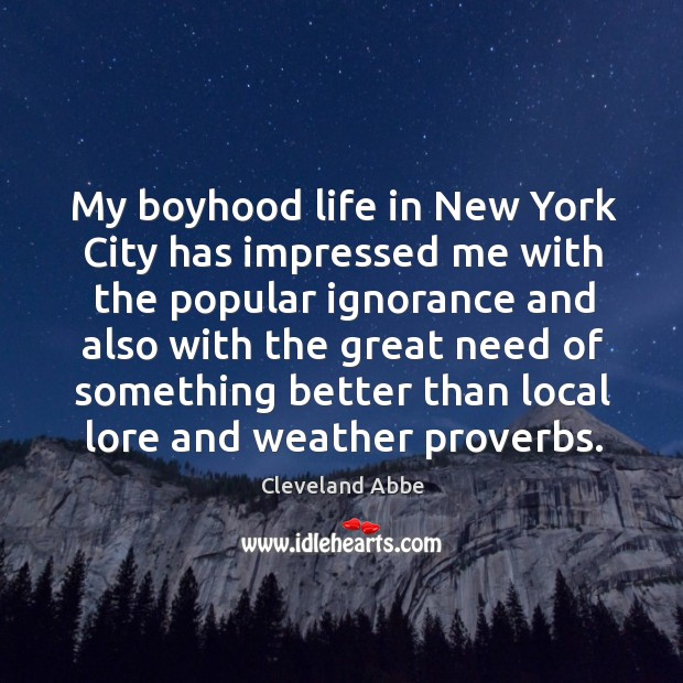 My boyhood life in new york city has impressed me with the popular Image