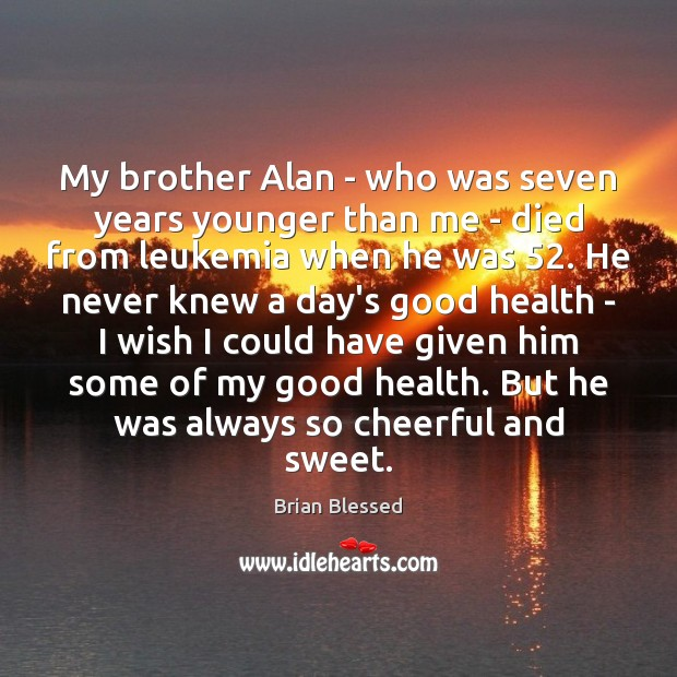 My brother Alan – who was seven years younger than me – Image