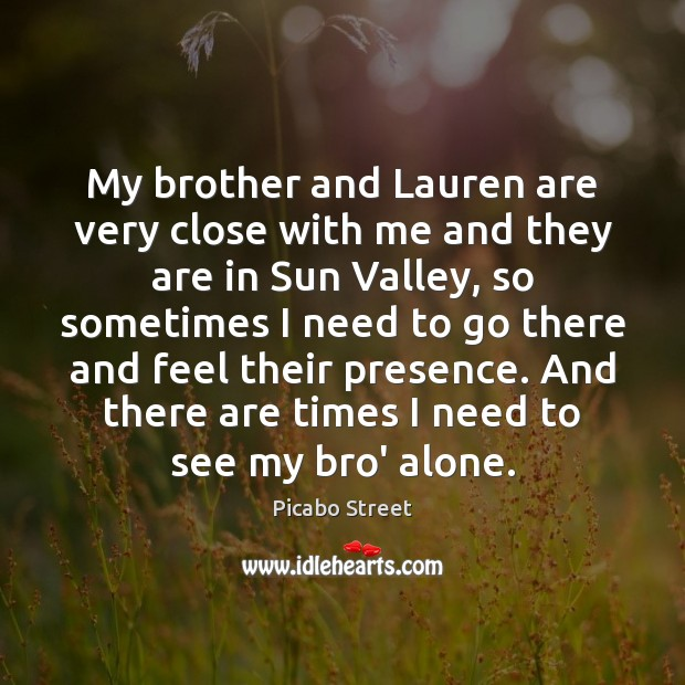 Image, My brother and Lauren are very close with me and they are