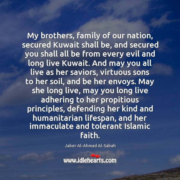 My brothers, family of our nation, secured Kuwait shall be, and secured Image
