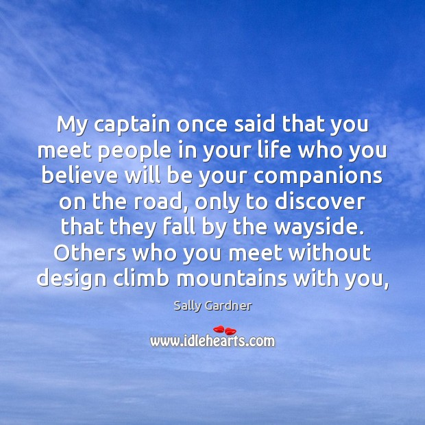 Image, My captain once said that you meet people in your life who