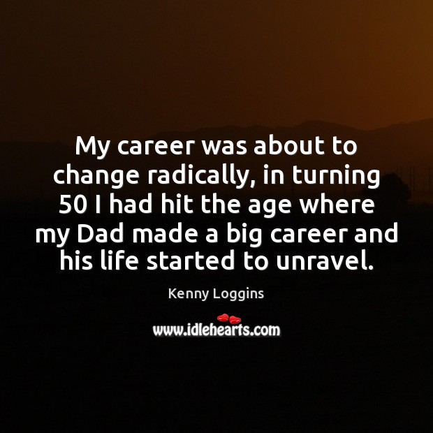 My career was about to change radically, in turning 50 I had hit Image