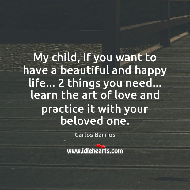 Image, My child, if you want to have a beautiful and happy life… 2
