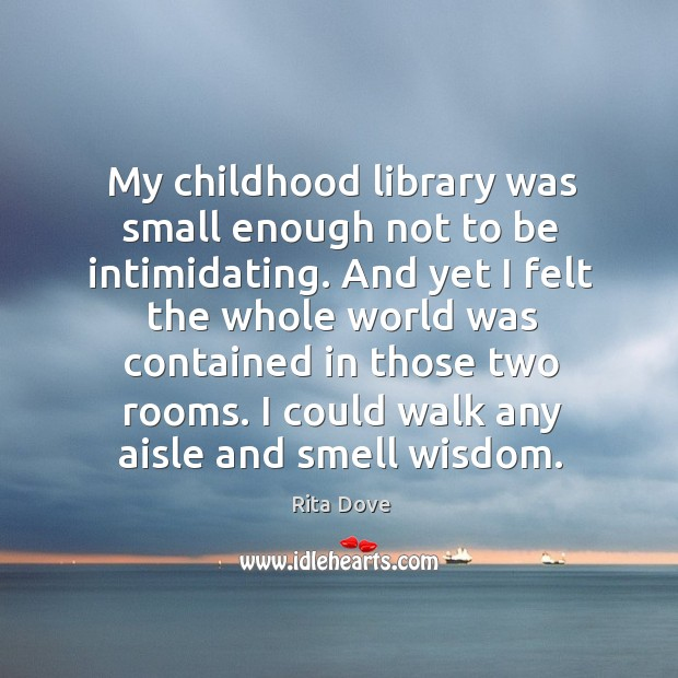 My childhood library was small enough not to be intimidating. And yet Image