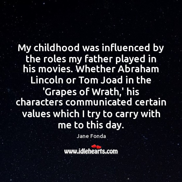My childhood was influenced by the roles my father played in his Image