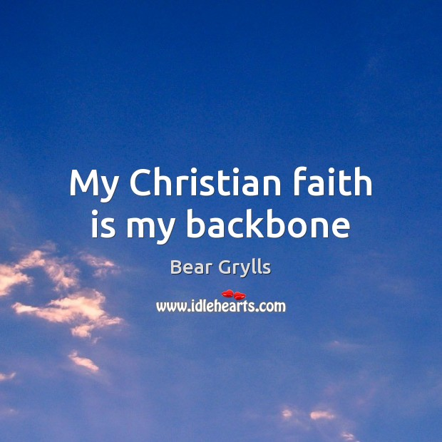 My Christian faith is my backbone Image