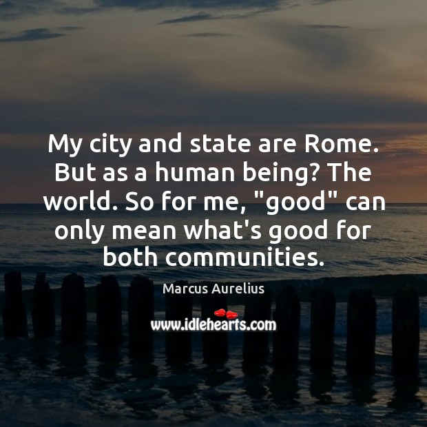My city and state are Rome. But as a human being? The Image