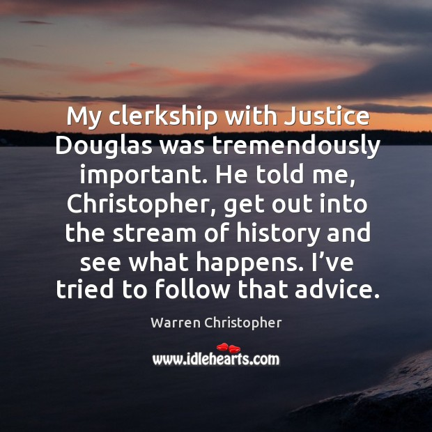 My clerkship with justice douglas was tremendously important. Image