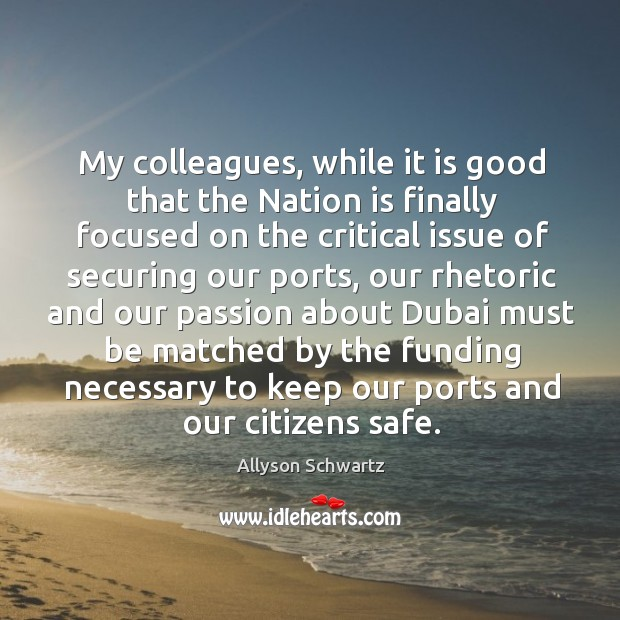 Image, My colleagues, while it is good that the nation is finally focused on the critical issue of securing our ports