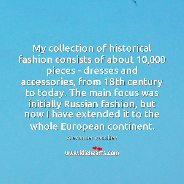Image, My collection of historical fashion consists of about 10,000 pieces – dresses and