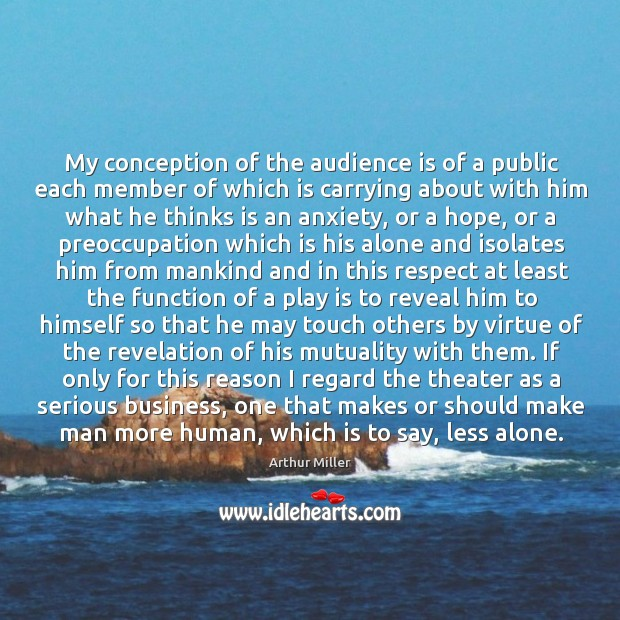 My conception of the audience is of a public each member of Image