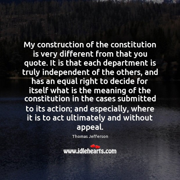 Image, My construction of the constitution is very different from that you quote.