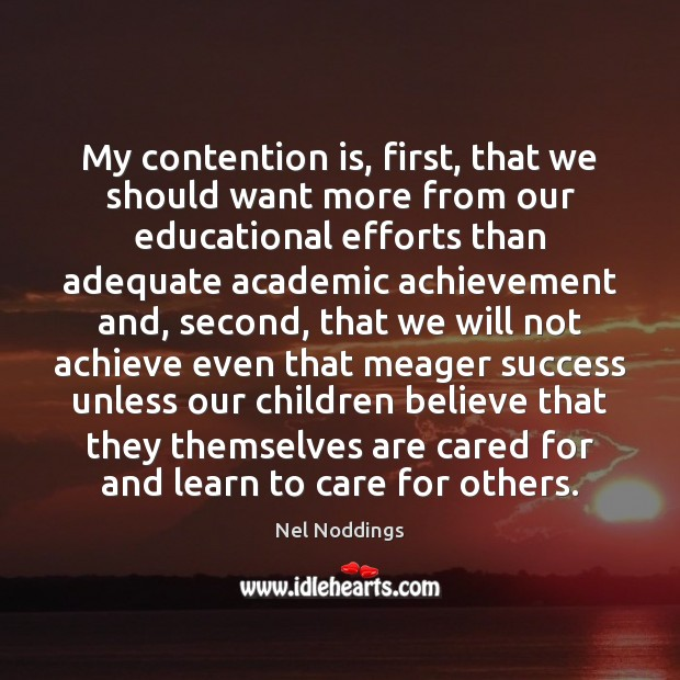 Image, My contention is, first, that we should want more from our educational