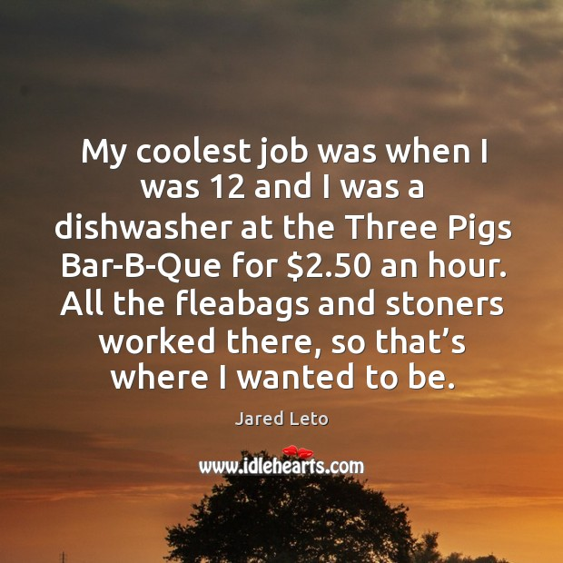 Image, My coolest job was when I was 12 and I was a dishwasher