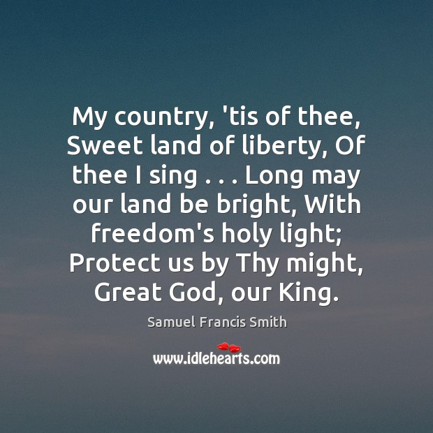 My country, 'tis of thee, Sweet land of liberty, Of thee I Image