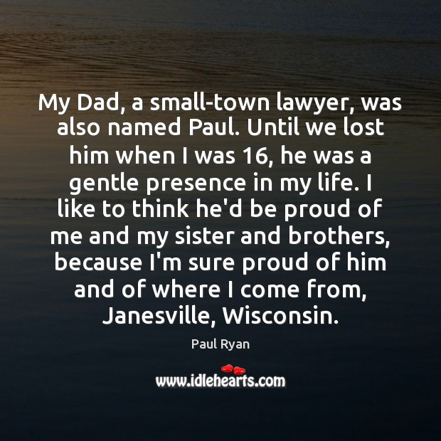 Image, My Dad, a small-town lawyer, was also named Paul. Until we lost