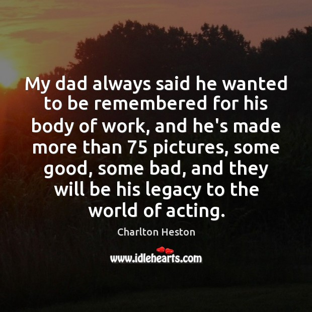 Image, My dad always said he wanted to be remembered for his body