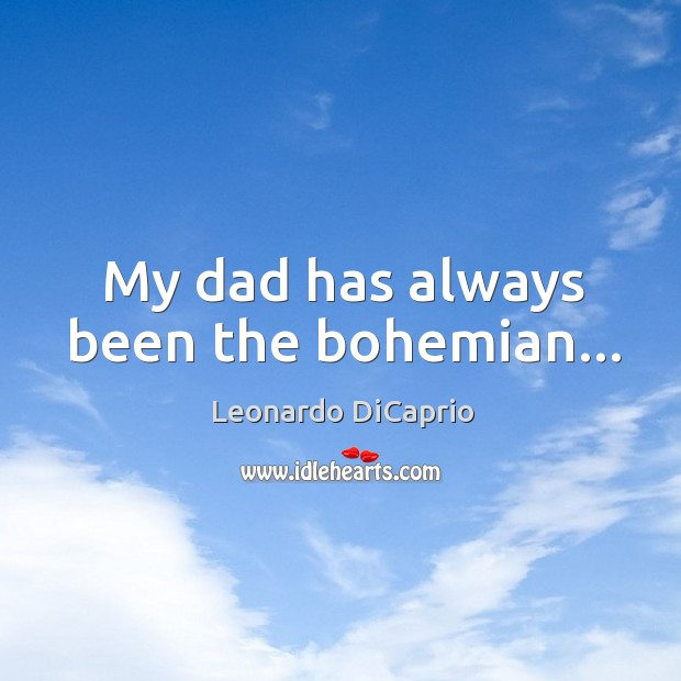 My dad has always been the bohemian… Image