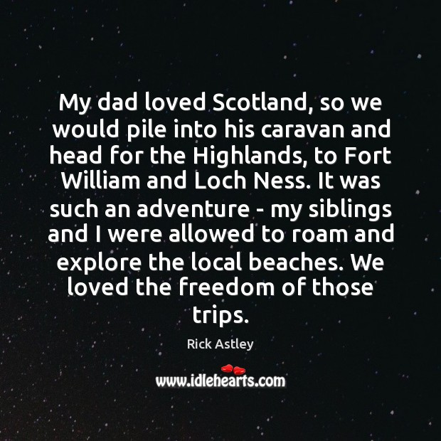 Image, My dad loved Scotland, so we would pile into his caravan and