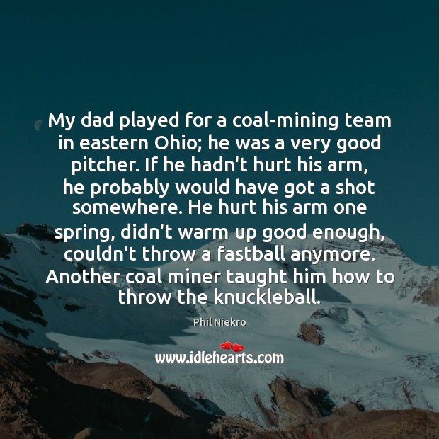 My dad played for a coal-mining team in eastern Ohio; he was Image