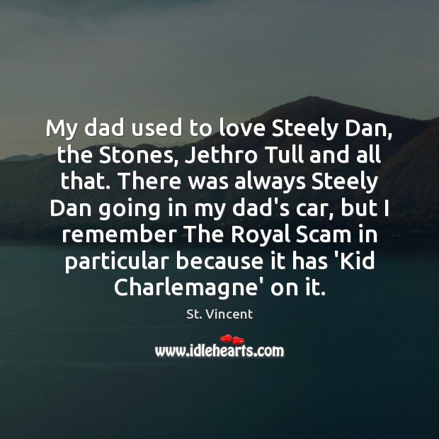 Image, My dad used to love Steely Dan, the Stones, Jethro Tull and