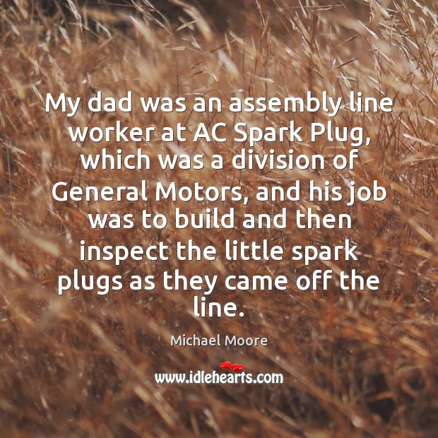 Image, My dad was an assembly line worker at AC Spark Plug, which